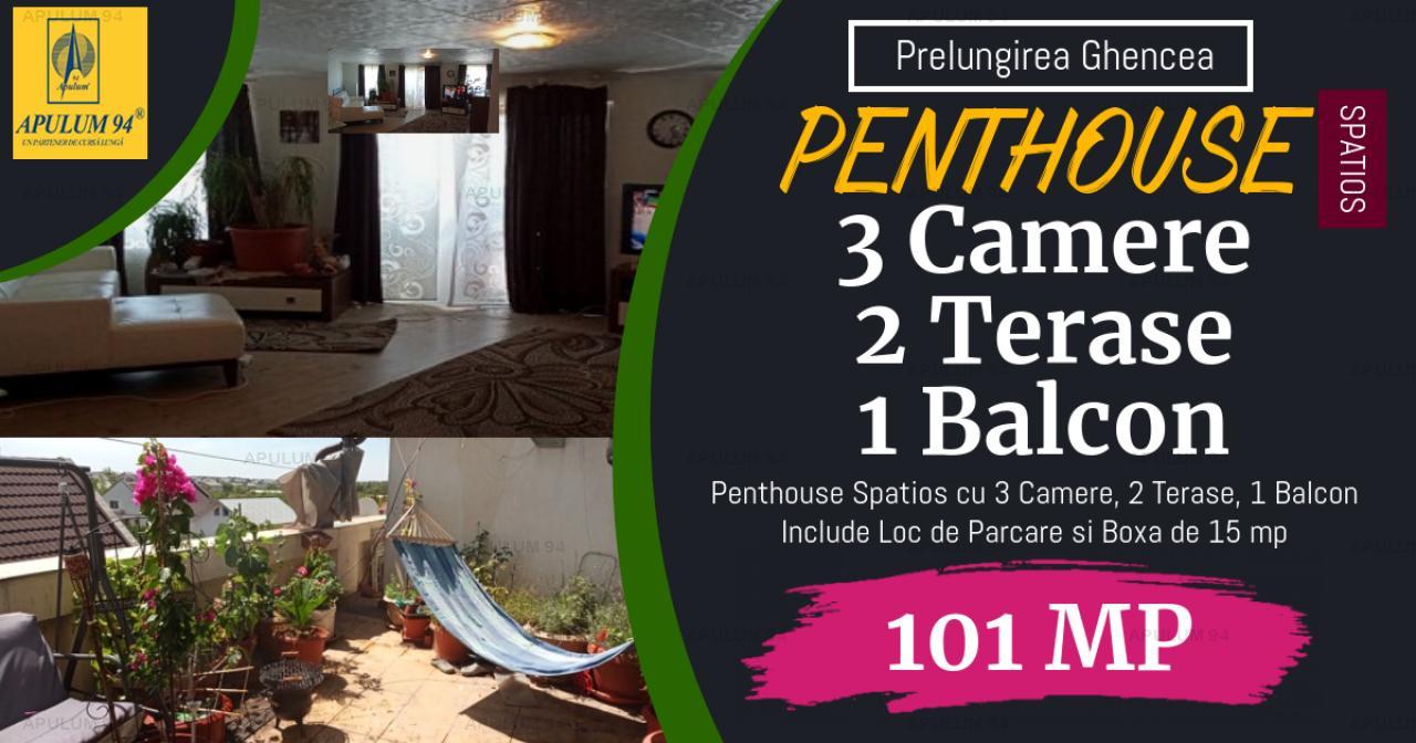 Penthouse Spatios cu 3 Camere, 2 Terase si Balcon in Prelungirea Ghencea