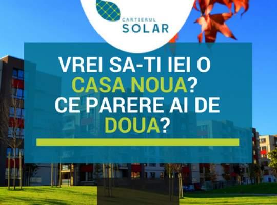 Concurs in complexul Cartierul Solar:  Vrei sa-ti iei o casa noua? Ce parere ai de doua?