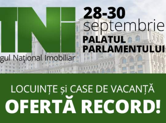 Începe Târgul Național Imobiliar  - Ofertă RECORD de LOCUINȚE și CASE DE VACANȚE!
