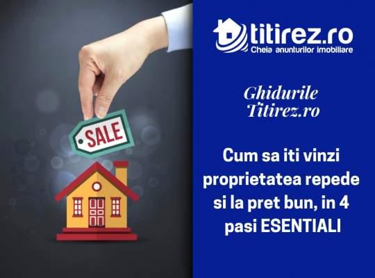 Ghidurile Titirez.ro: Cum sa iti vinzi proprietatea repede si la pret bun, in 4 pasi ESENTIALI