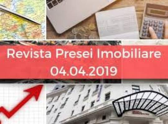 Revista presei imobiliare: cele mai importante stiri ale zilei - 4.04.2019