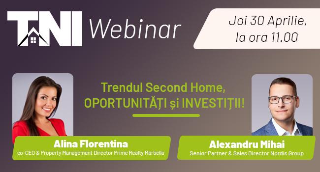 Webinar TNI: Trendul Second Home, oportunități și investiții!